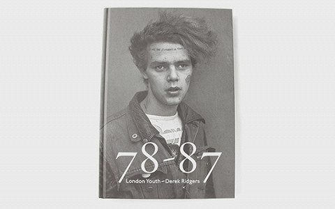 Книга «Derek Ridgers: 78–87 London Youth»