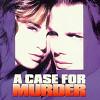 Доводы в пользу преступления (A Case for Murder)