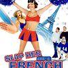 Шлепни ее, она француженка (Slap Her, She