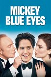 Голубоглазый Микки / Mickey Blue Eyes