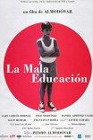 Дурное воспитание / La mala educacion