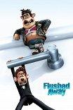 Смывайся! / Flushed Away
