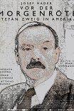 Стефан Цвейг: Прощание с Европой / Vor der Morgenröte — Stefan Zweig in Amerika