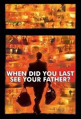 Постер Когда ты последний раз видел своего отца?