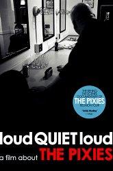 Постер loudQUIETloud: A Film About the Pixies