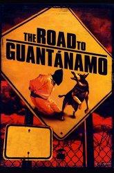 Постер Дорога на Гуантанамо