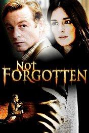 Исчезновение / Not Forgotten
