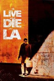 Жить и умереть в Лос-Анджелесе / To Live and Die in L.A.