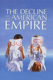 Закат Американской империи / Le declin de lempire americain