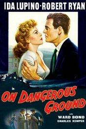На опасной земле / On Dangerous Ground
