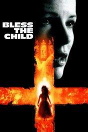 Спаси и сохрани / Bless the Child