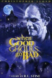 Привидение за работой / When Good Ghouls Go Bad