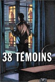 38 свидетелей / 38 témoins