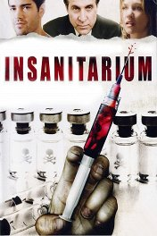 Пожираемые заживо / Insanitarium