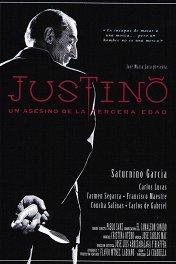 Хустино: пенсионер-убийца / Justino, un asesino de la tercera edad