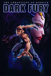 Хроники Риддика: Темная ярость / The Chronicles of Riddick: Dark Fury