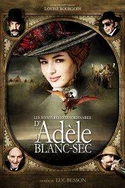 Необычайные приключения Адель / Les aventures extraordinaires d'Adèle Blanc-Sec