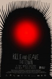 Убей это и покинь город / Kill It and Leave This Town
