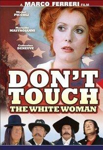 Не прикасайся к белой женщине