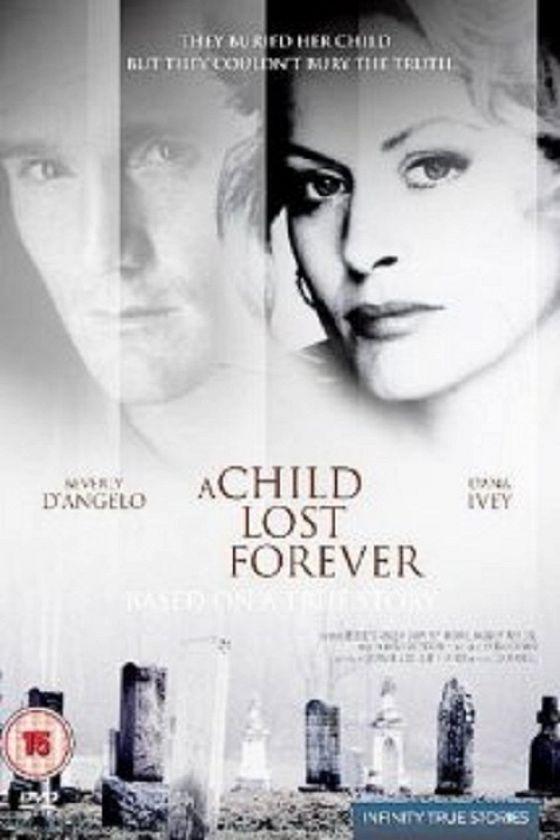 Навсегда потерянный ребенок (A Child Lost Forever: The Jerry Sherwood Story)