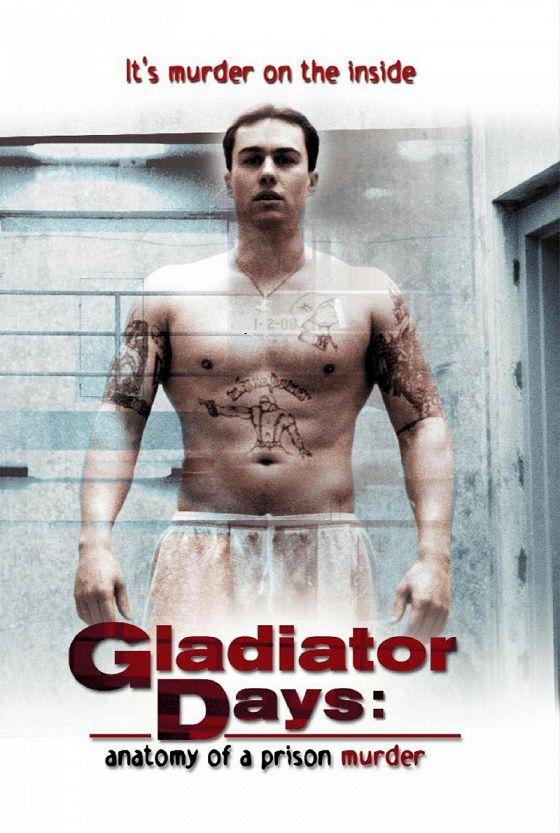 Дни гладиаторов: Анатомия тюремного убийства (Gladiator Days: Anatomy of a Prison Murder)