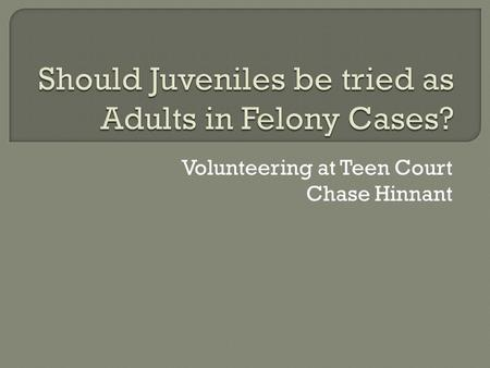 should juvenile offenders be treated like adults Treat juveniles differently than adult criminals i do not think  juvenile offenders were treated the  not juveniles should be treated like adults in the.