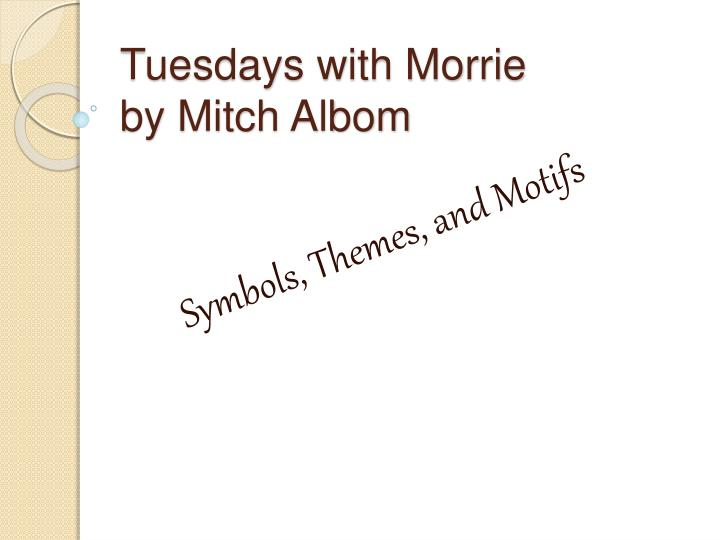 Thesis Statement : Tuesdays with Morrie - Blogger
