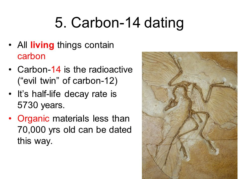 Carbon dating is used for