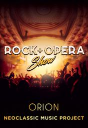 «Rock + Opera»: Orion Neoclassic Music Project