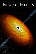 Чёрные дыры. Путешествие в неизведанное